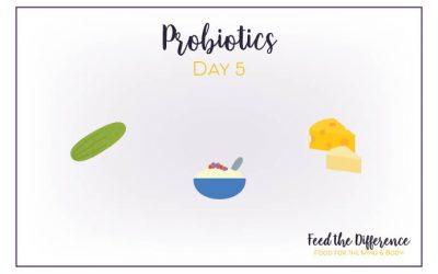 FTD – Day 5 – Probiotics