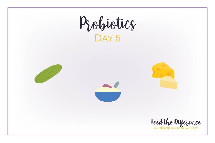 FTD – Day 5 – Probiotics
