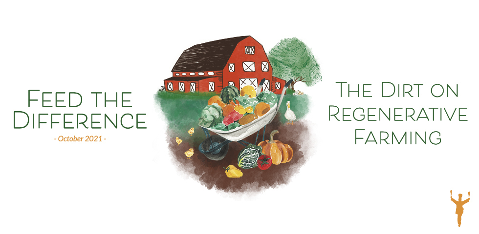 Feed the Difference – The Dirt on Regenerative Farming